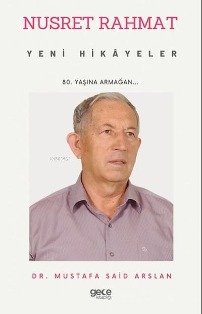 Nusret Rahmat - Yeni Hikayeler;80. Yaşına Armağan...