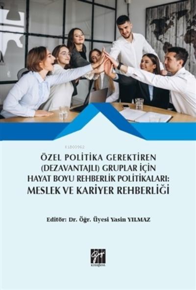 Özel Politika Gerektiren (Dezavantajlı) Gruplar İçin Hayat Boyu Rehberlik Politikaları: Meslek ve Kariyer Rehberliği