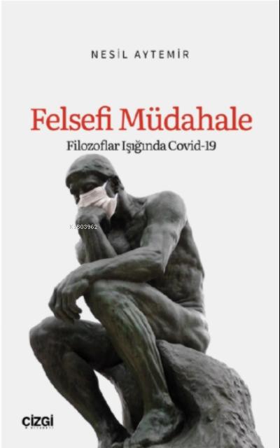 Felsefi Müdahale;(Filozoflar Işığında Covid- 19)