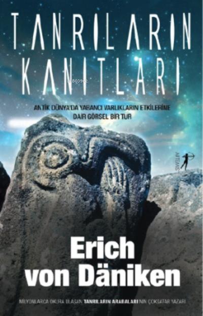 Tanrıların Kanıtları;Antik Dünya'da Yabancı Varlıkların Etkilerine Dair Görsel Bir Tur