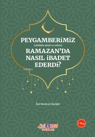 Peygamberimiz Ramazan'Da Nasıl İbadet Ederdi
