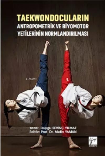 Taekwondocuların Antropometrik Ve Biyomotor Yetilerinin Normlandırılmasımetrik Ve Biyomotor Yetilerinin Normlandırılması