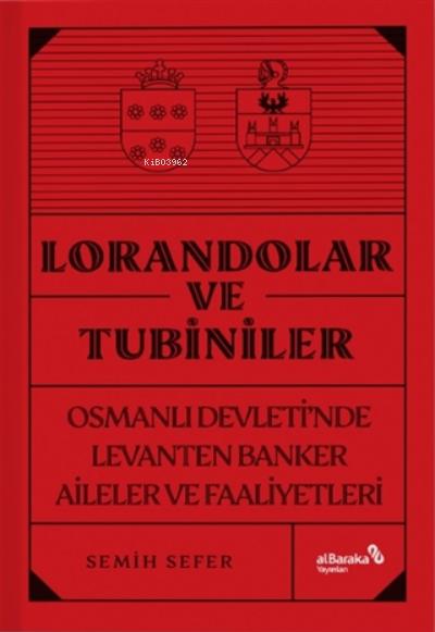 Lorandolar Ve Tubiniler;Osmanlı Devleti'nde Levanten Banker Aileler Ve Faaliyetleri