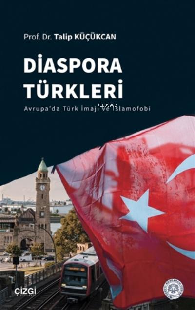 Diaspora Türkleri;Avrupa'da Türk İmajı ve İslamofobi