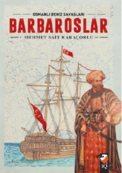 Barbaroslar ;Osmanlı Deniz Savaşları