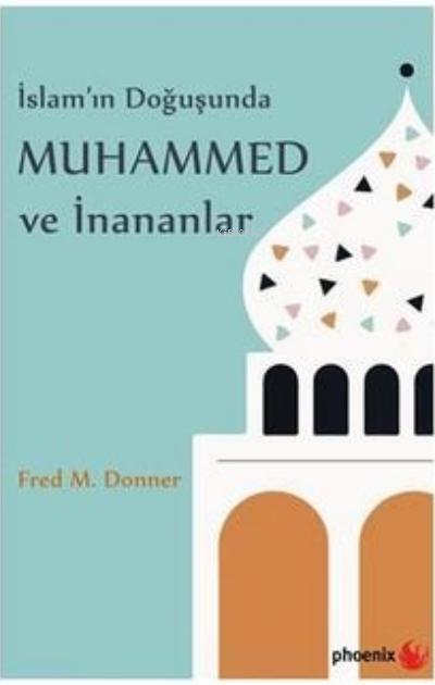 İslam'ın Doğuşunda Muhammed ve İnananlar