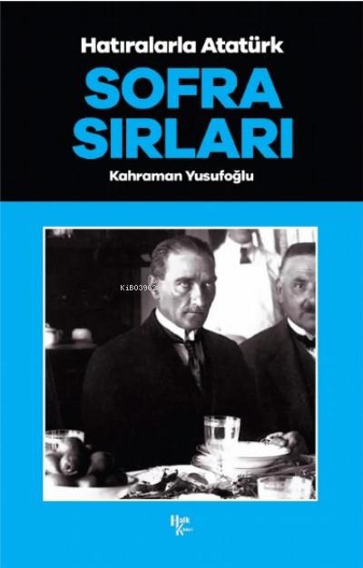 Sofra Sırları ;Hatıralarla Atatürk