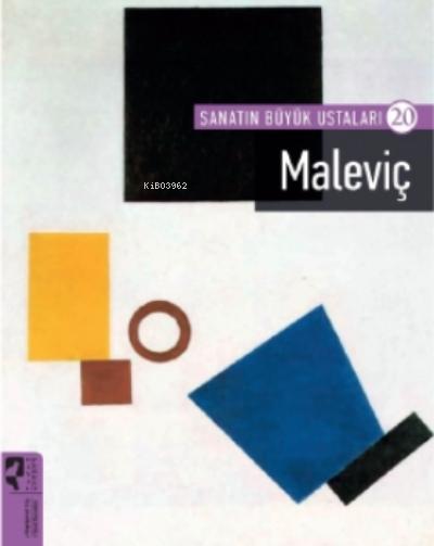 Sanatın Büyük Ustaları 20 Maleviç