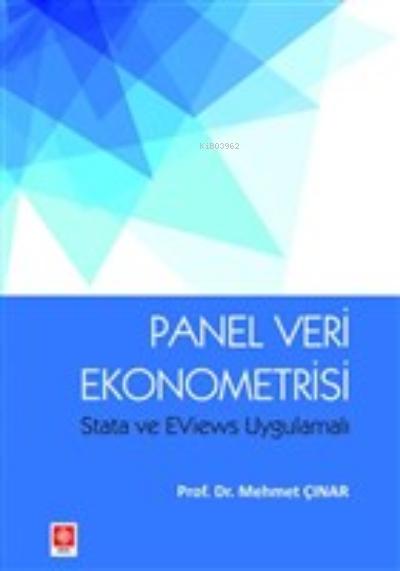 Panel Veri Ekonometrisi;Stata ve EViews Uygulamalı