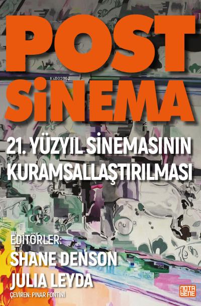 Post-Sinema;21 Yüzyıl Sinemasının Kuramsallaştırılması