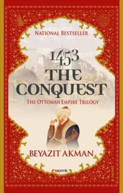 1453 The Conquest The Ottoman Empire Trilogy
