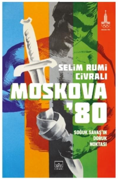 Moskova '80: Soğuk Savaş'ın Doruk Noktası