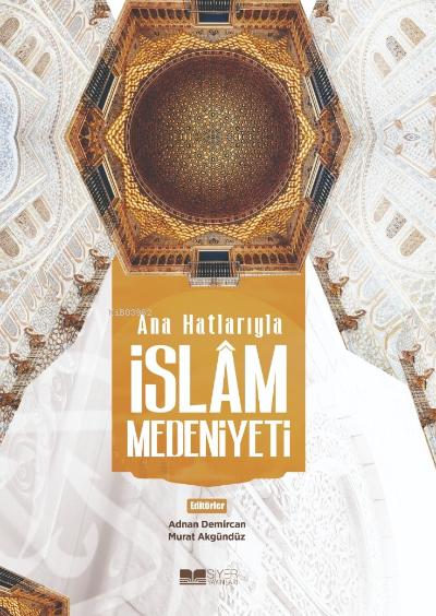 Ana Hatlarıyla İslam Medeniyeti