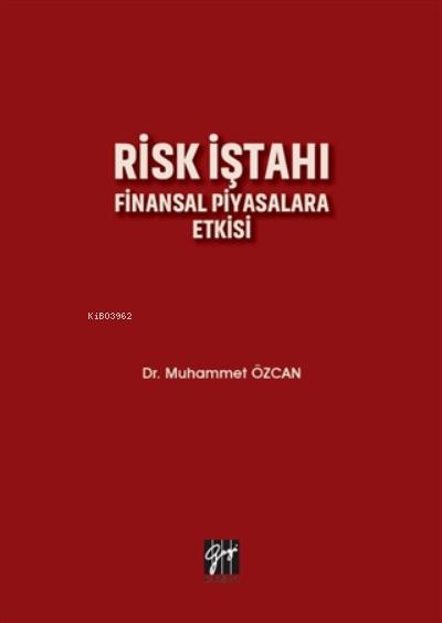 Risk İştahı Finansal Piyasalara Etkisi