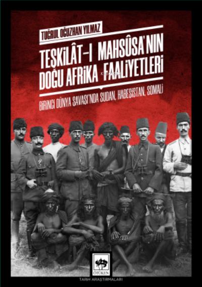 Teşkilât-ı Mahsûsa'nın Doğu Afrika Faaliyetleri;Birinci Dünya Savaşı'nda Sudan, Habeşistan, Somali