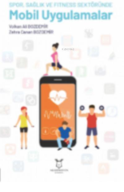 Spor, Sağlık ve Fitness Sektöründe Mobil Uygulamalar