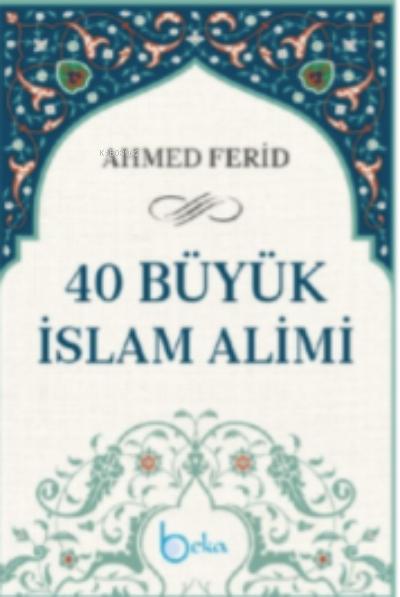 40 Büyük İslam Alimi