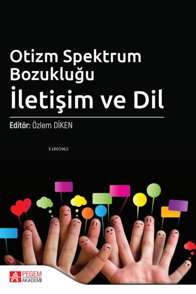 Otizm Spektrum Bozukluğu: İletişim ve Dil