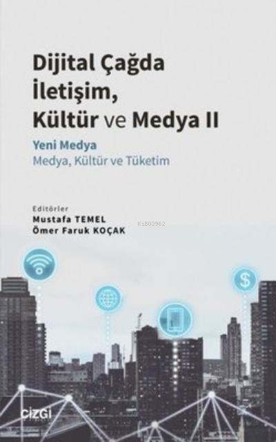 Dijital Çağda İletişim, Kültür ve Medya 2;Yeni Medya - Medya, Kültür ve Tüketim