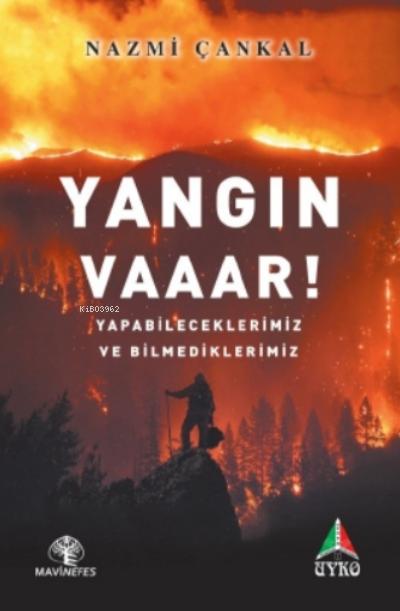 Yangın Vaaar!;Yapabileceklerimiz ve Bilmediklerimiz
