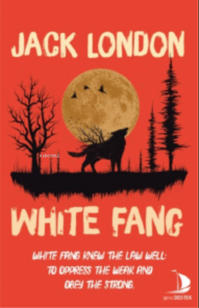 White Fang;White Fang Knew The Law Well: to Oppress The Weak And Obey The Strong
