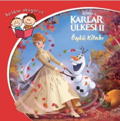 Birlikte Okuyoruz Öykü Kitabı Disney Karlar Ülkesi 2