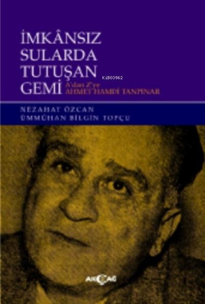 İmkansız Sularda Tutuşan Gemi;A'dan Z'ye Ahmet Hamdi Tanpınar