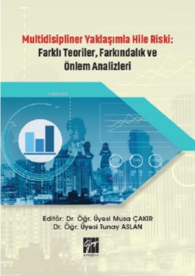 Multidisipliner Yaklaşımla Hile Riski Farklı Teoriler, Farkındalık ve Önlem Analizleri