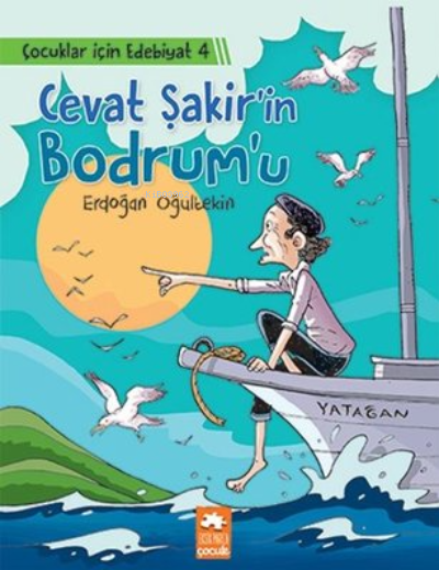 Cevat Şakir'in Bodrum'u - Çocuklar İçin Edebiyat 4