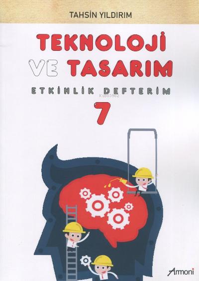 7.Sınıf Teknoloji ve Tasarım Etkinlik Defterim