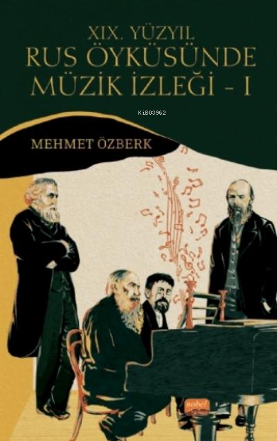 Xix. Yüzyıl Rus Öyküsünde Müzik İzleği - I Dostoyevski, Tolstoy, Turgenyev Ve Çehov Örneğinde