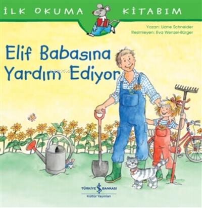 Elif Babasına Yardım Ediyor - İlk Okuma Kitabım