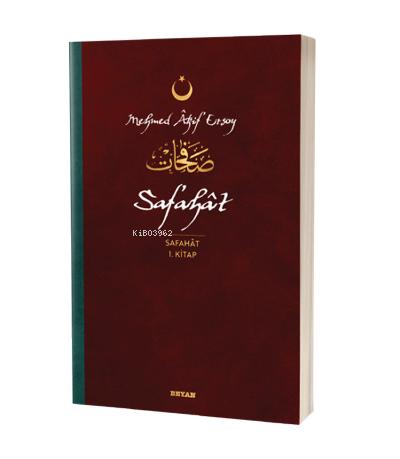 Safahat - Safahat 1. Kitap;(Osmanlıca, Latince ve Günümüz Türkçesi)