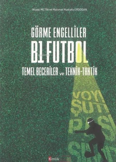 Görme Engelliler B1 Futbol Temel Beceriler ve Teknik-Taktik