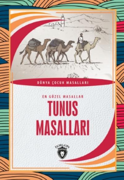Tunus Masalları;En Güzel Masallar