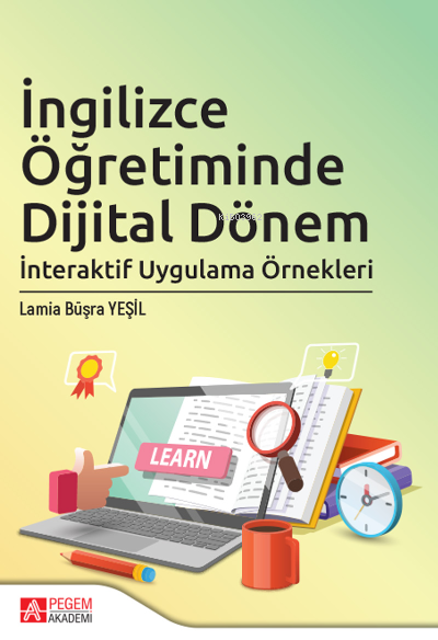 İngilizce Öğretiminde Dijital Dönem;İnteraktif Uygulama Örnekleri