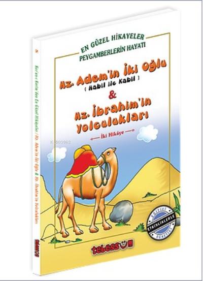 Hz. Adem'in İki Oğlu & Hz İbrahim'in Yolculukları