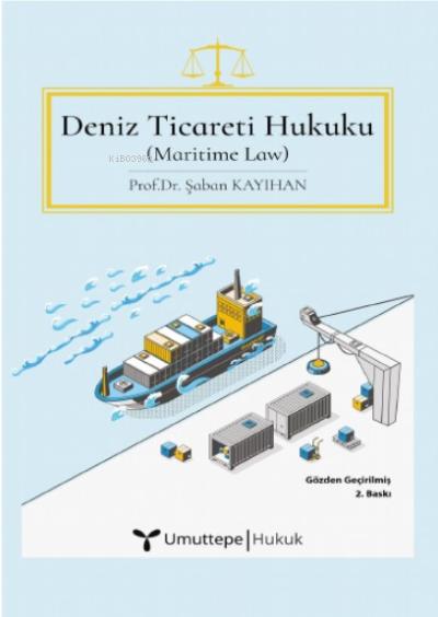 Deniz Ticareti Hukuku;Onbeş Adet Çözümlü Olaylar Eki ile