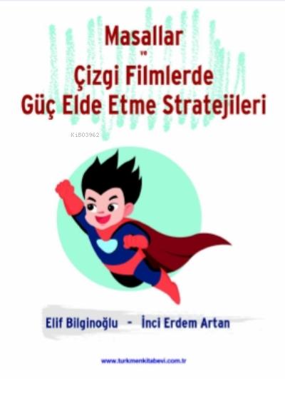 Masallar ve Çizgi Filmlerde Güç Elde Etme Stratejileri