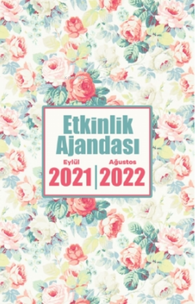 2021 Eylül-2022 Ağustos Etkinlik Ajandası ( Gül Goncası )