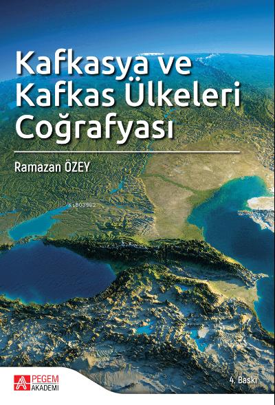 Kafkasya ve Kafkas Ülkeleri Coğrafyası