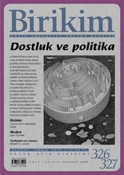 Birikim Aylık Sosyalist Kültür Dergisi Sayı: 326-327 Haziran-Temmuz 2016