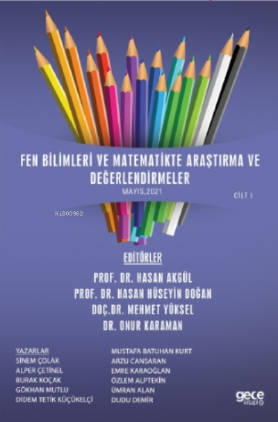 Fen Bilimleri Ve Matematikte Araştırma Ve Değerlendirmeler Cilt I