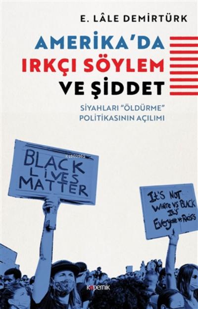 Amerika'da Irkçı Söylem Ve Şiddet;Siyahları