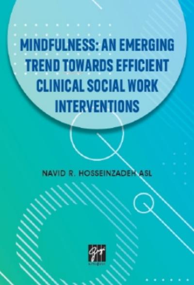 Mindfullness An Emerging Trend Towards Efficient Clinical Social Work Interventions