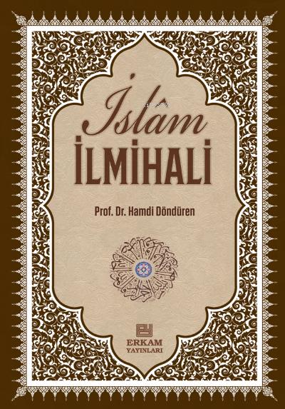 Delilleriyle İslam İlmihali;İnanç-İbadet-Günlük Hayat
