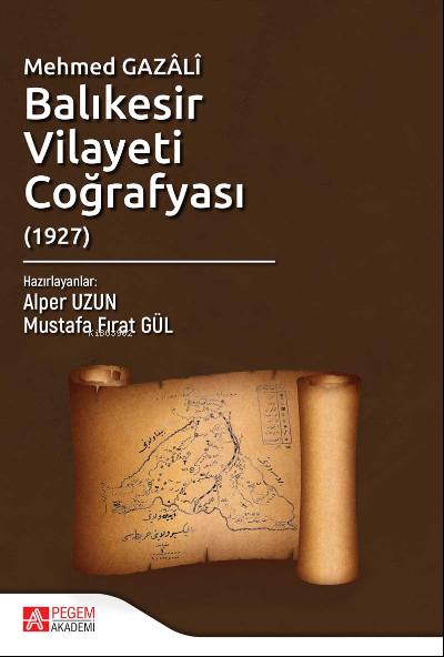 Mehmed Gazâlî Balıkesir Vilayeti Coğrafyası (1927)