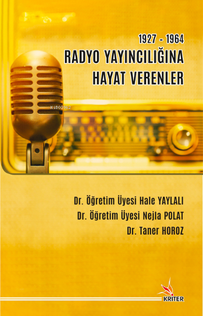 1927-1964 Radyo Yayıncılığına Hayat Verenler