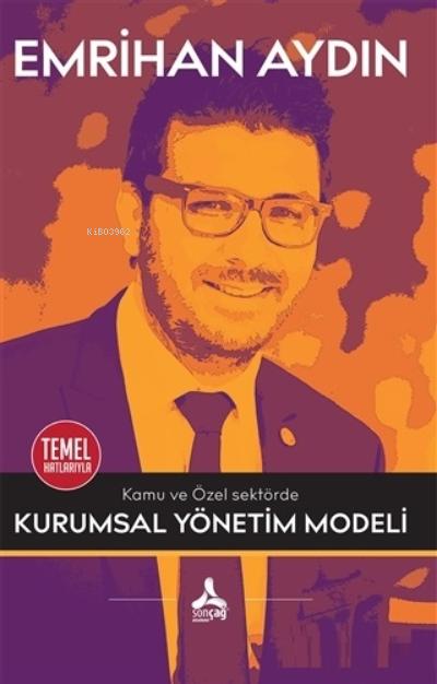 Kamu ve Özel Sektörde Kurumsal Yönetim Modeli;Temel Hatlarıyla