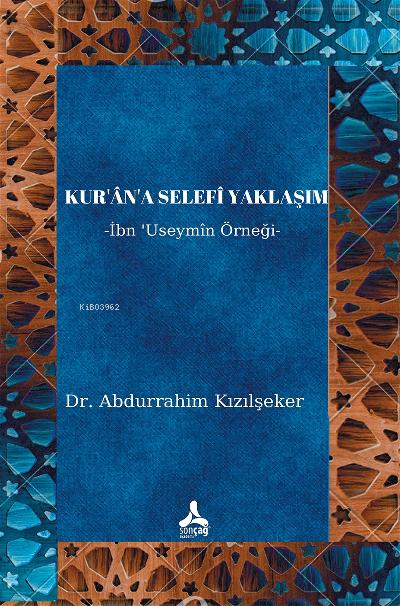 Kur'an'a Selefi Yaklaşım ;İbn 'Useymin Örneği
